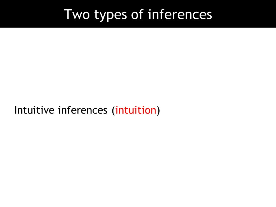 Two types of inferences