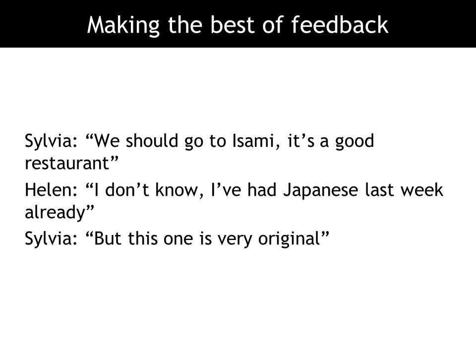 Making the best of feedback