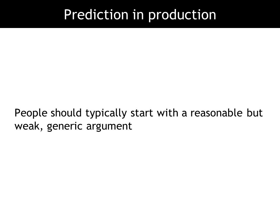 Prediction in production