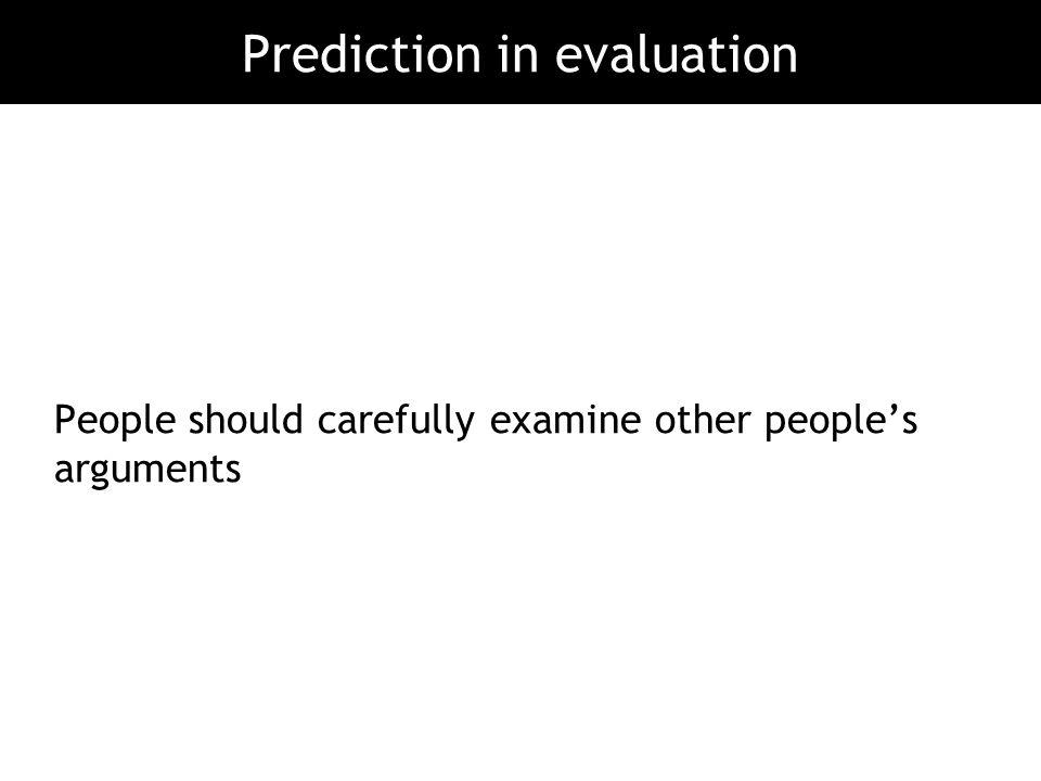 Prediction in evaluation