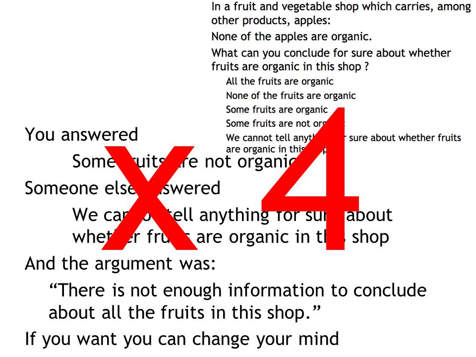 x 4 You answered Some fruits are not organic Someone else answered