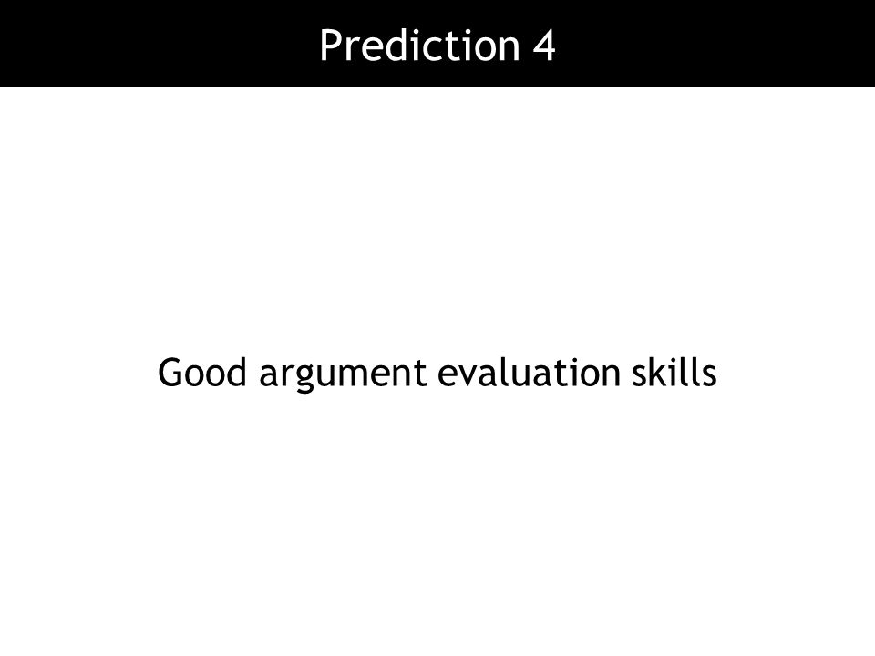 Good argument evaluation skills