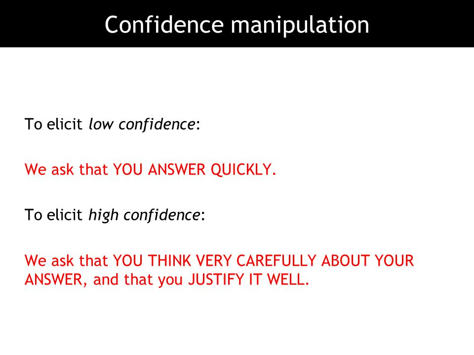 Confidence manipulation