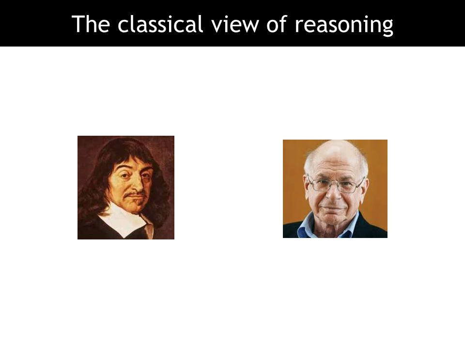 The classical view of reasoning