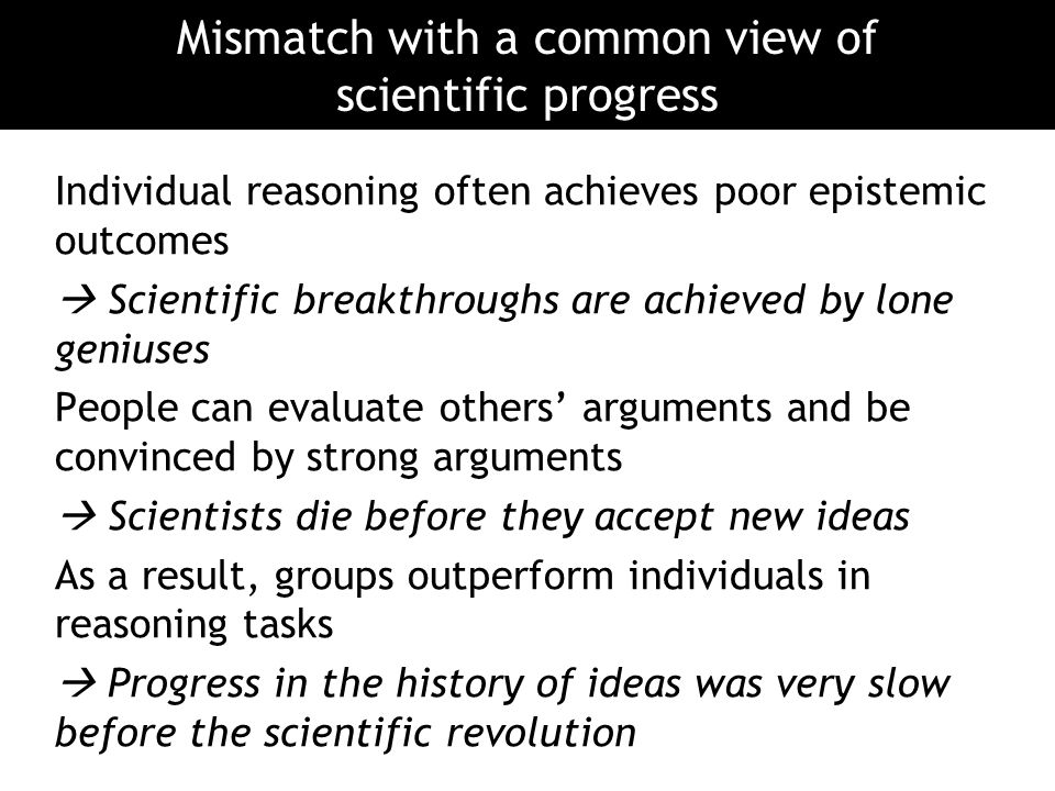 Mismatch with a common view of scientific progress