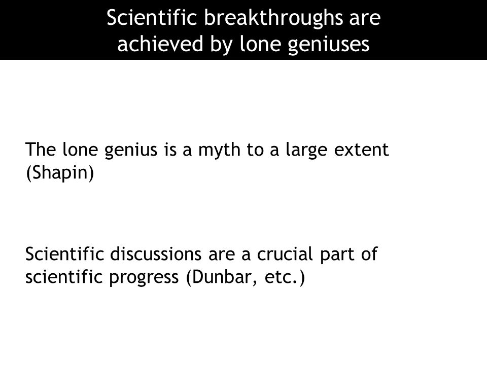 Scientific breakthroughs are achieved by lone geniuses
