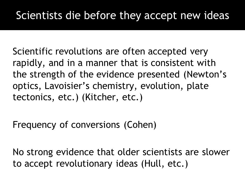 Scientists die before they accept new ideas