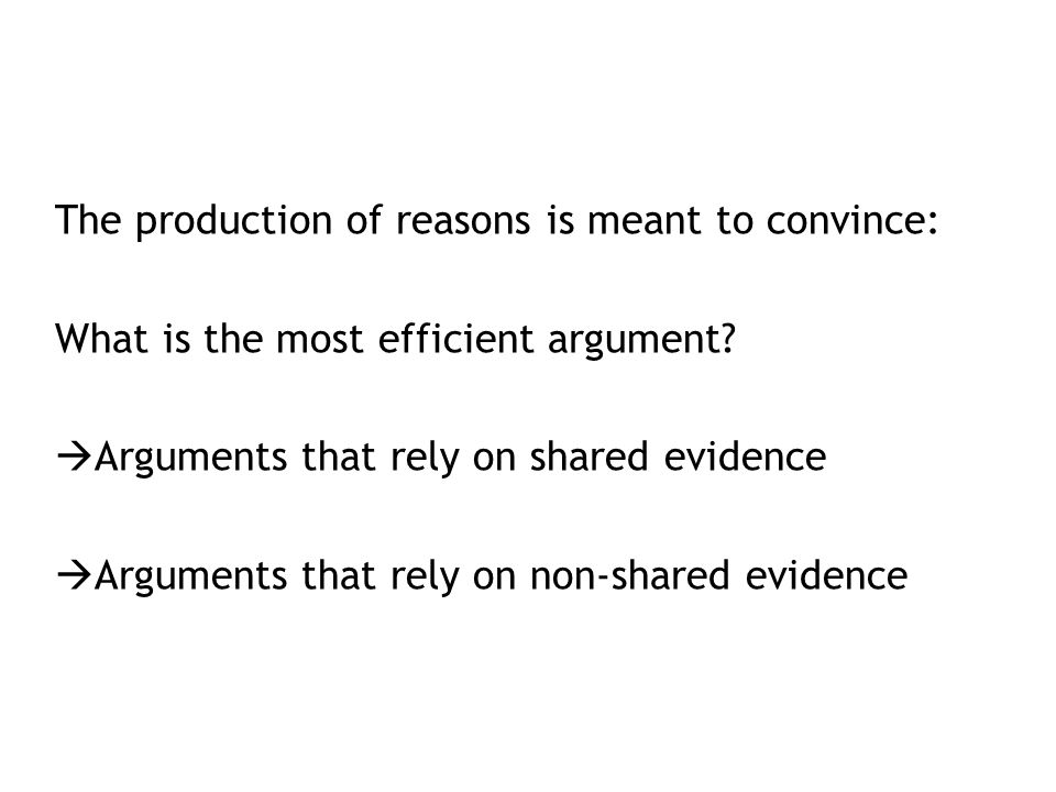 The production of reasons is meant to convince: