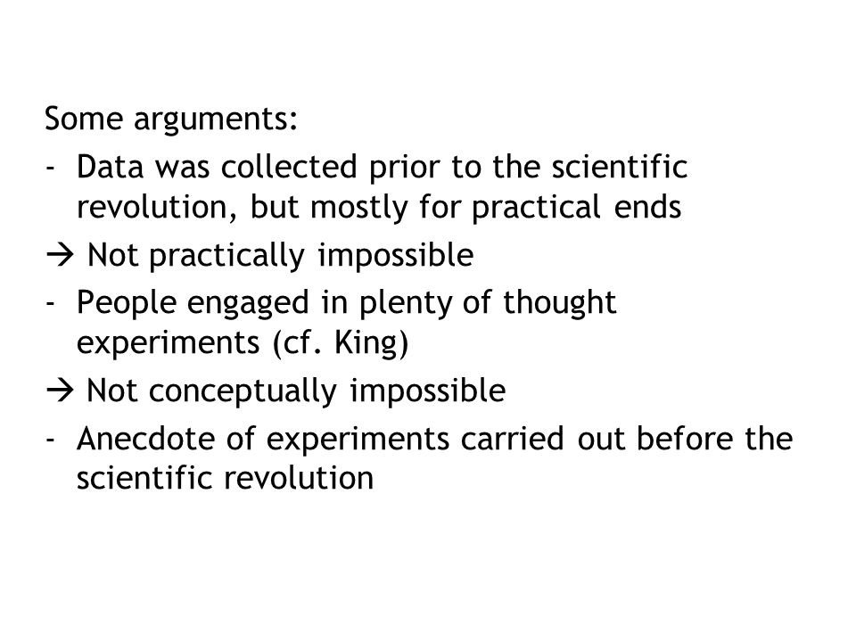 Some arguments: Data was collected prior to the scientific revolution, but mostly for practical ends.
