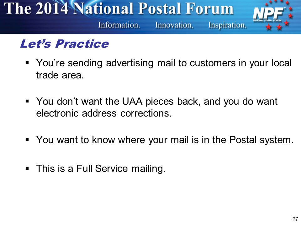 Let's Practice You're sending advertising mail to customers in your local trade area.