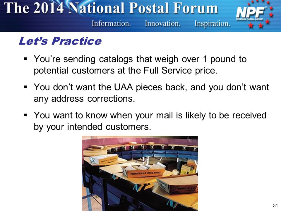 Let's Practice You're sending catalogs that weigh over 1 pound to potential customers at the Full Service price.