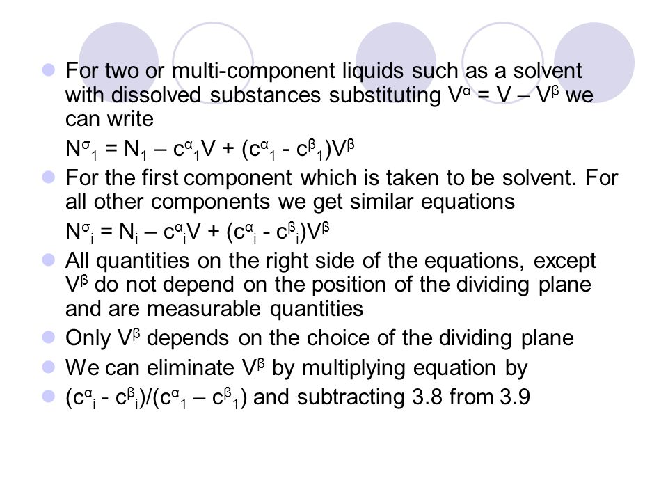 For two or multi-component liquids such as a solvent with dissolved substances substituting Vα = V – Vβ we can write