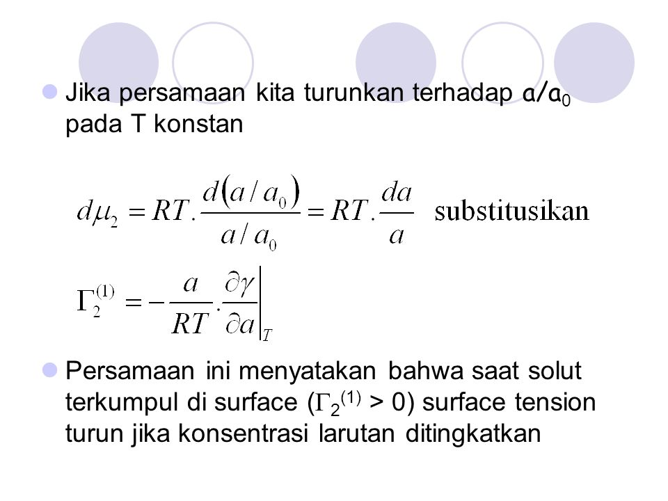 Jika persamaan kita turunkan terhadap a/a0 pada T konstan
