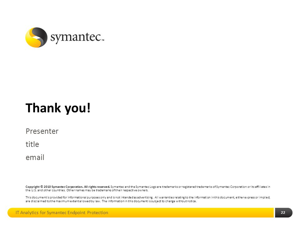 Presenter title email IT Analytics for Symantec Endpoint Protection