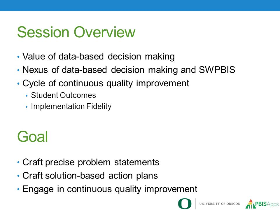 Session Overview Goal Value of data-based decision making