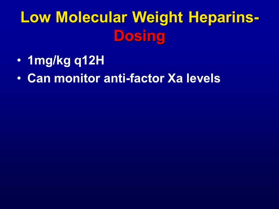 Low Molecular Weight Heparins- Dosing