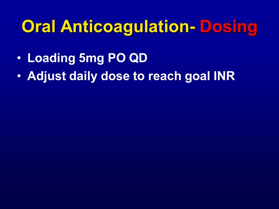 Oral Anticoagulation- Dosing