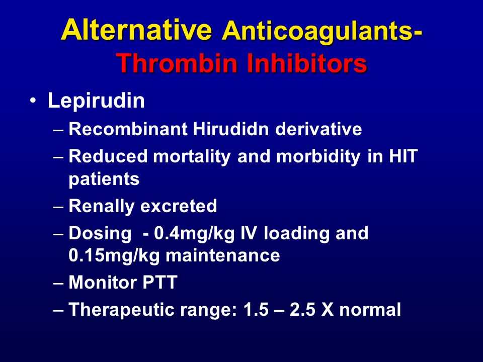 Alternative Anticoagulants- Thrombin Inhibitors