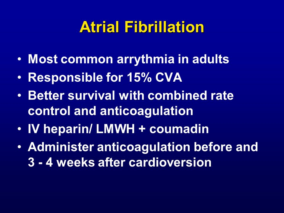 Atrial Fibrillation Most common arrythmia in adults