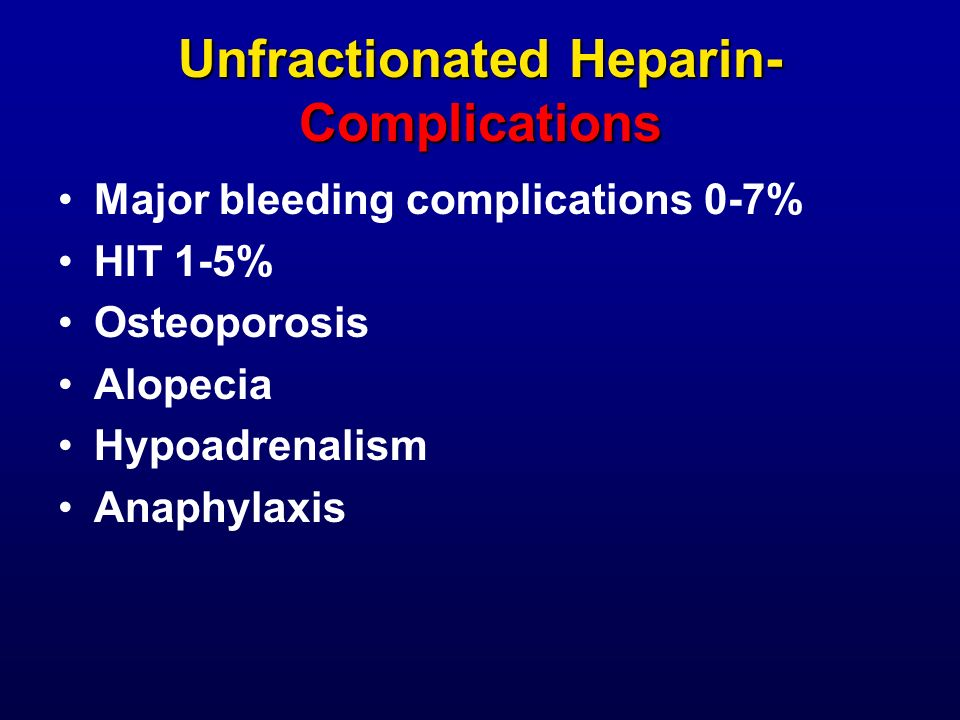 Unfractionated Heparin- Complications
