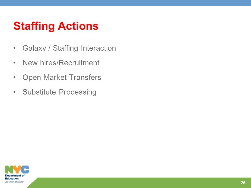 Staffing Actions Galaxy / Staffing Interaction New hires/Recruitment