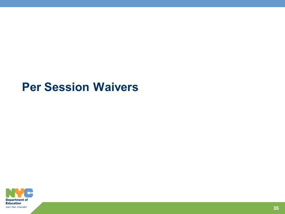 Per Session Waivers
