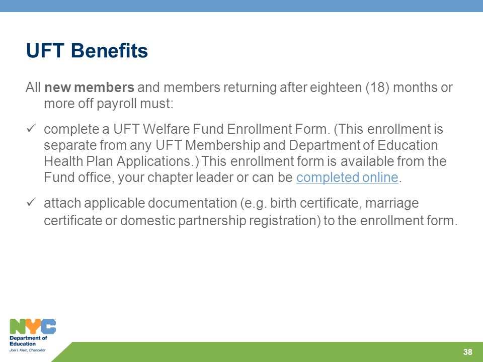 UFT Benefits All new members and members returning after eighteen (18) months or more off payroll must:
