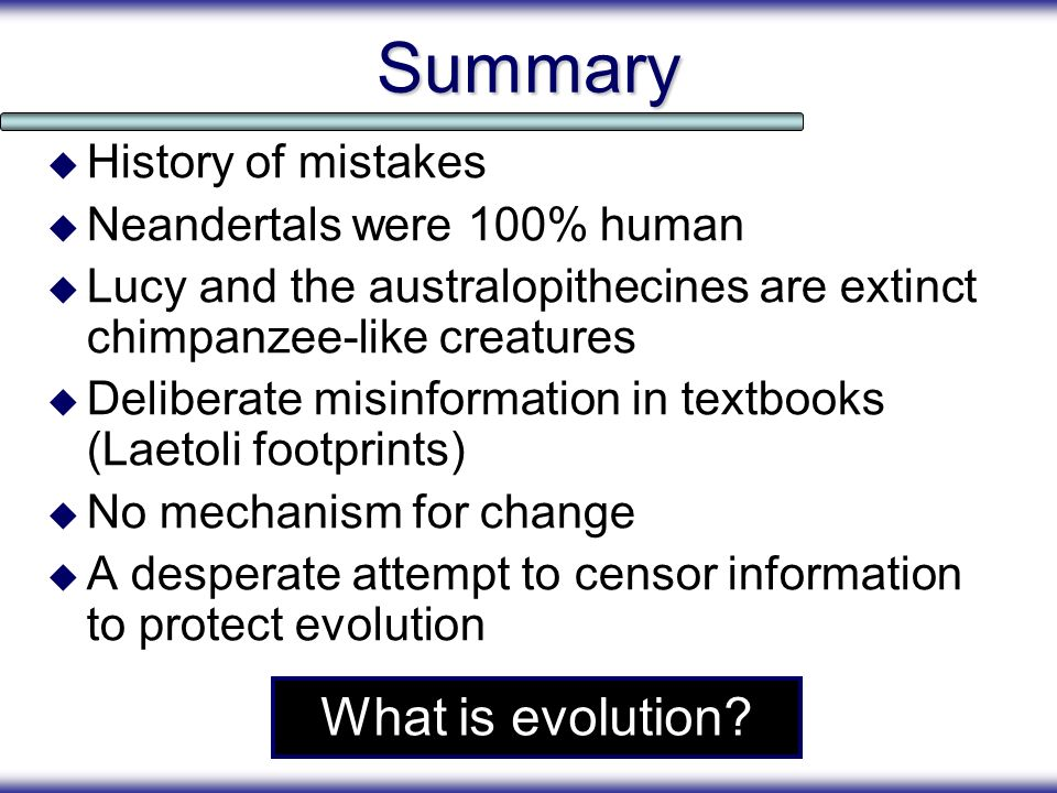 Summary What is evolution History of mistakes