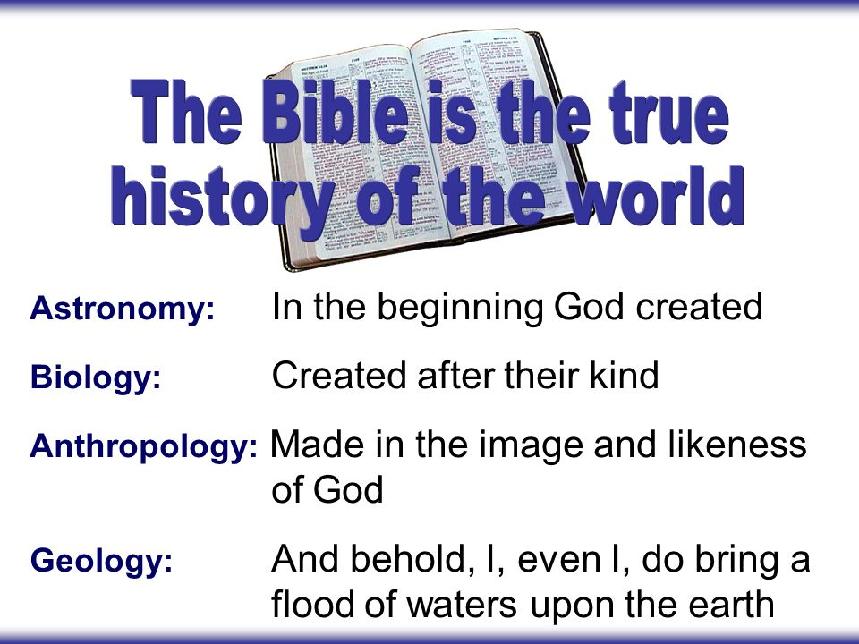 The Bible is the true history of the world