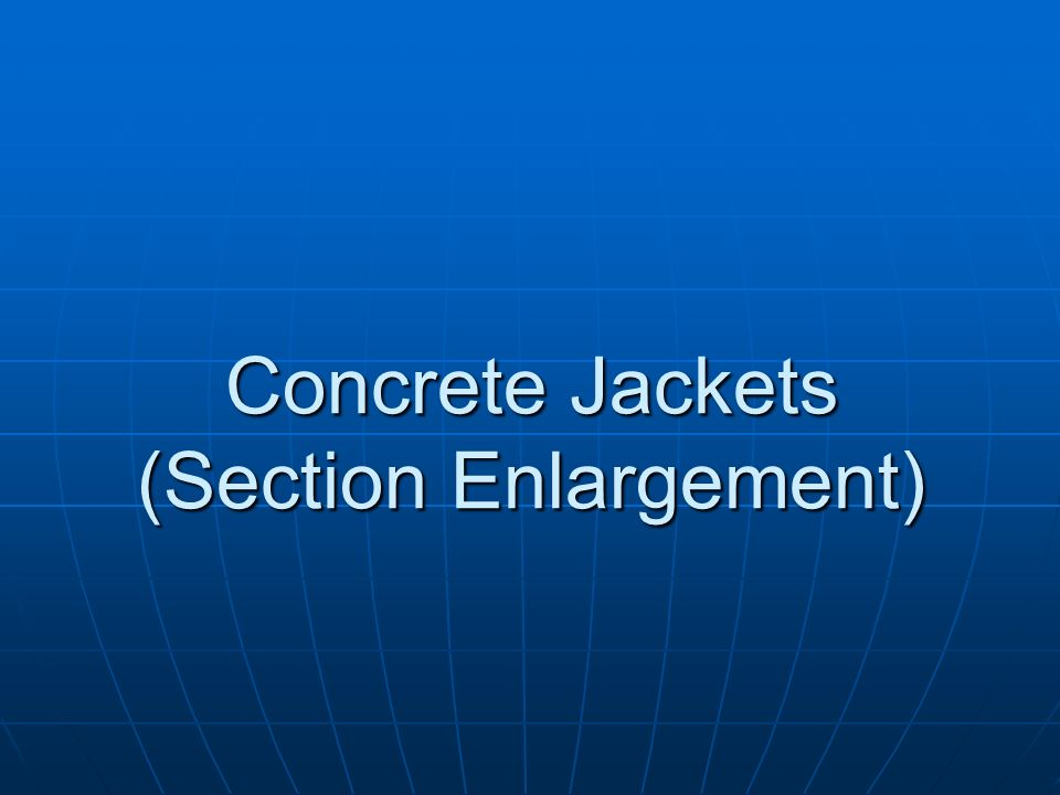 Concrete Jackets (Section Enlargement)