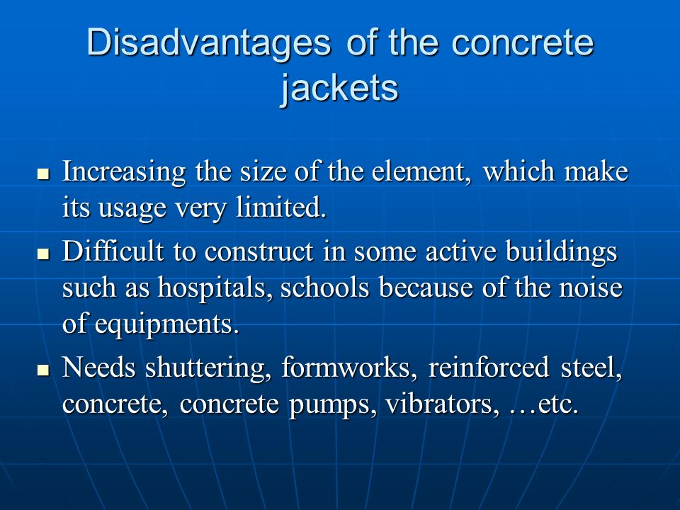 Disadvantages of the concrete jackets
