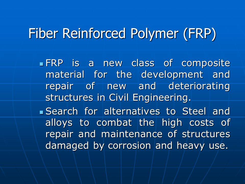 Fiber Reinforced Polymer (FRP)