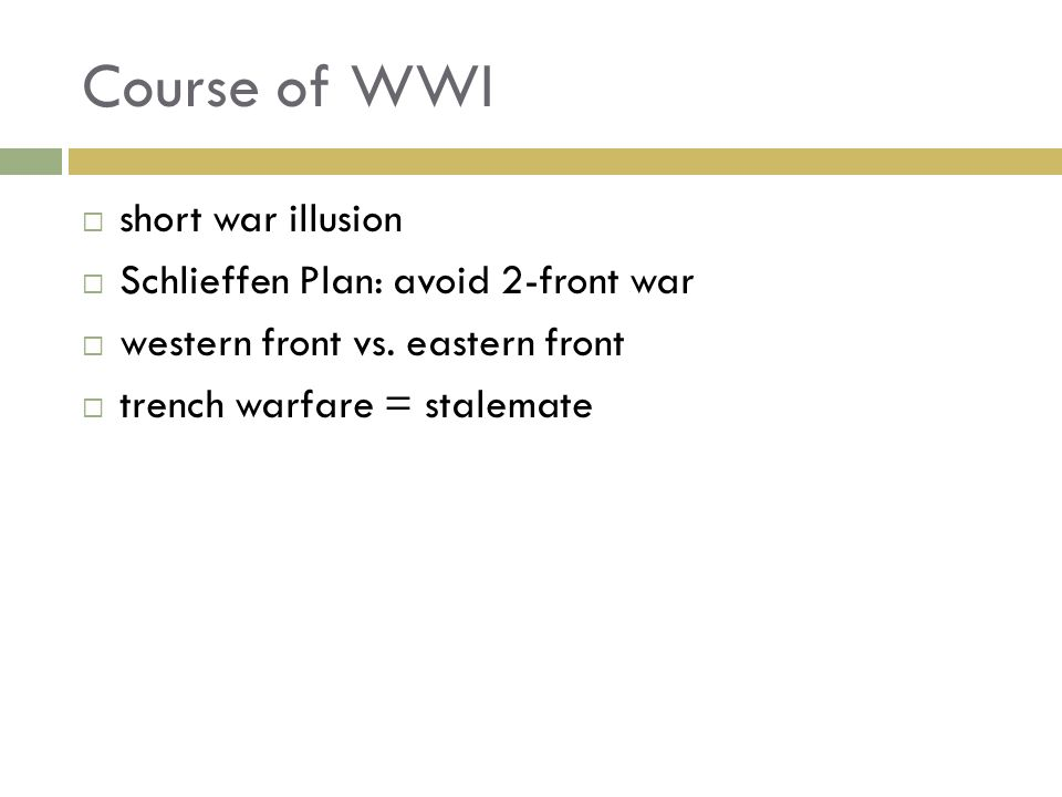 Course of WWI short war illusion Schlieffen Plan: avoid 2-front war