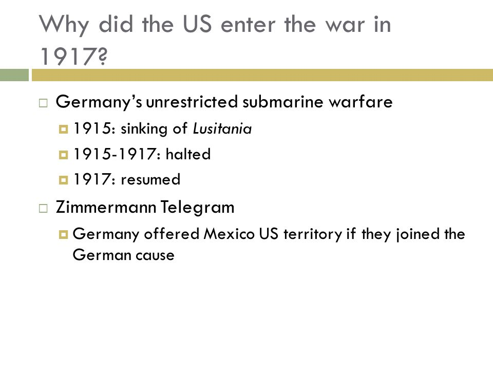Why did the US enter the war in 1917