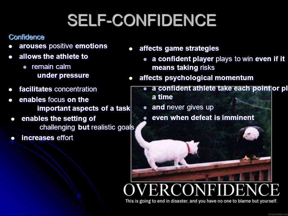 SELF-CONFIDENCE Confidence arouses positive emotions