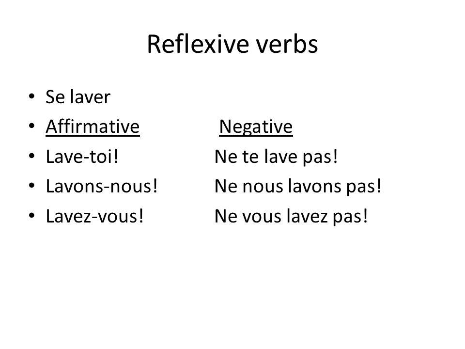Reflexive verbs Se laver Affirmative Negative