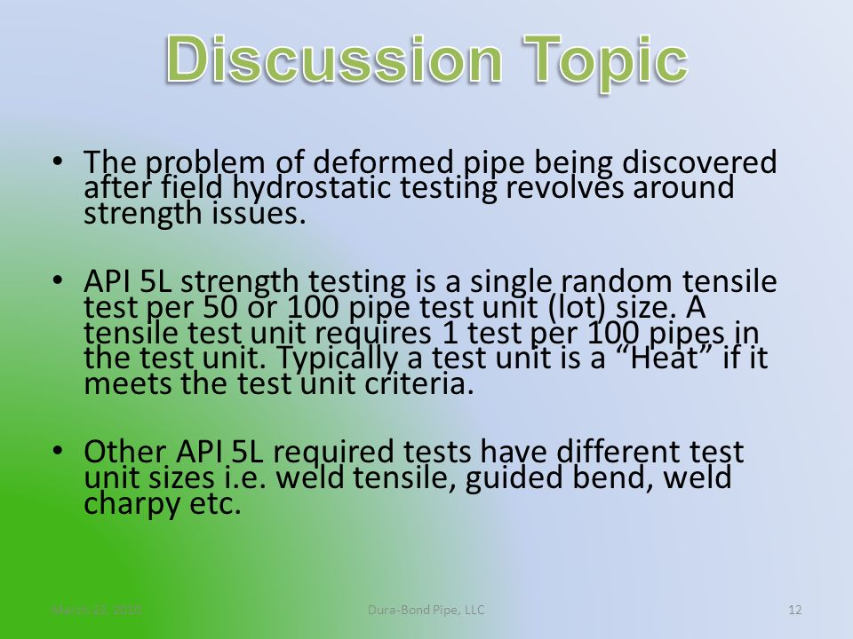 Discussion TopicThe problem of deformed pipe being discovered after field hydrostatic testing revolves around strength issues.