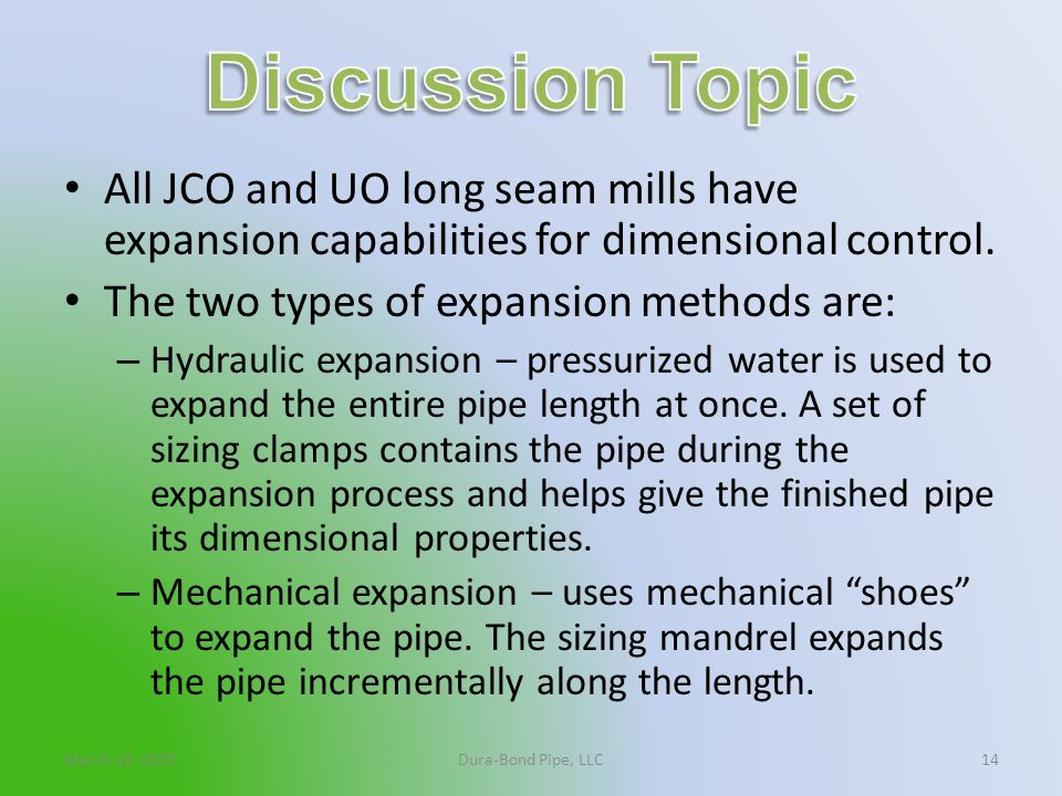 Discussion TopicAll JCO and UO long seam mills have expansion capabilities for dimensional control.