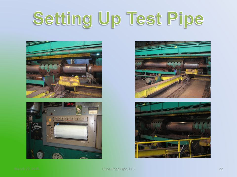 Setting Up Test Pipe March 22, 2010 Dura-Bond Pipe, LLC