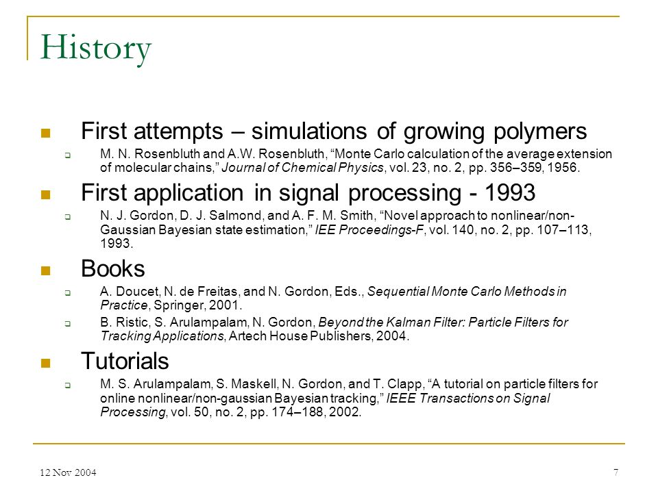 History First attempts – simulations of growing polymers