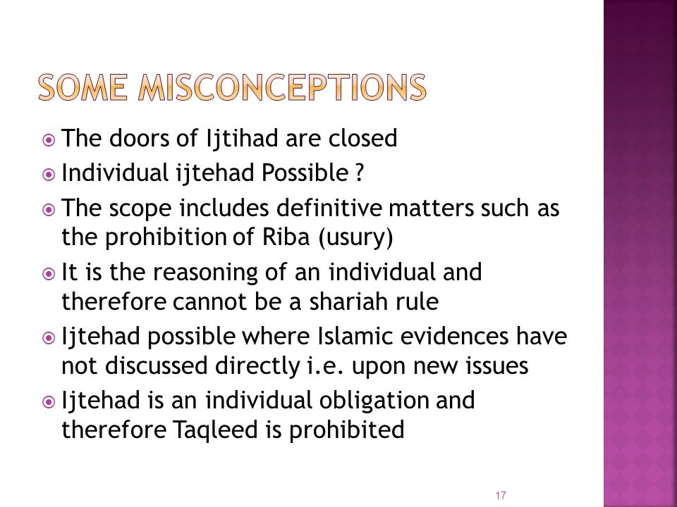 Some misconceptions The doors of Ijtihad are closed