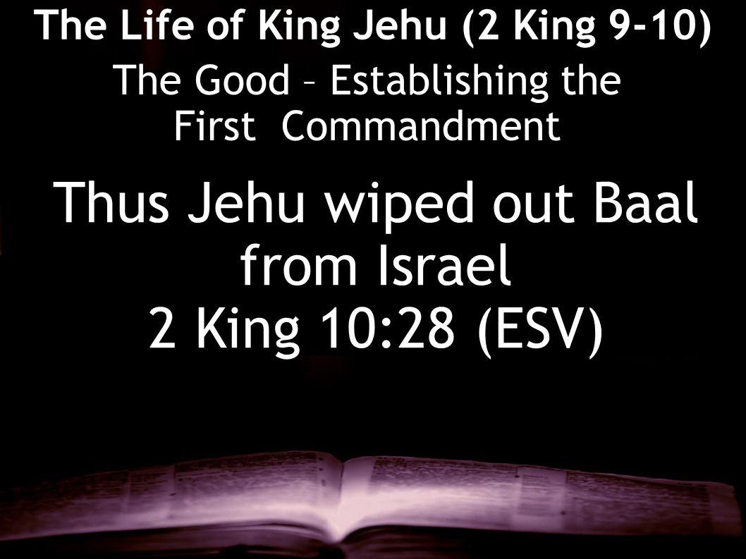 The Life of King Jehu (2 King 9-10)