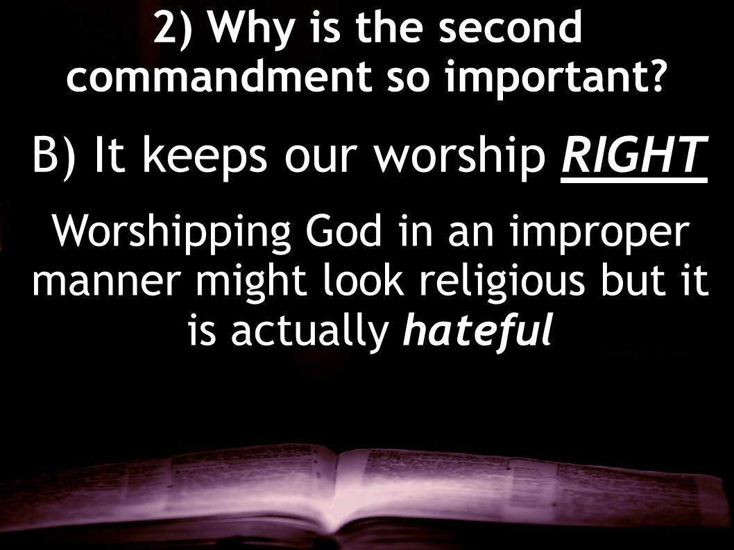 2) Why is the second commandment so important