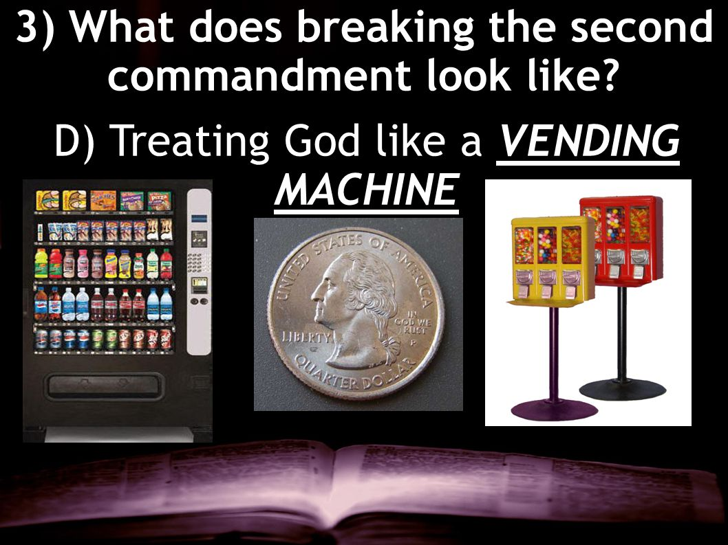 3) What does breaking the second commandment look like