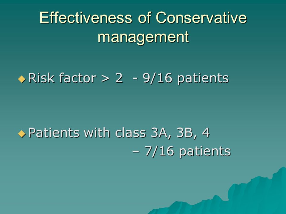 Effectiveness of Conservative management