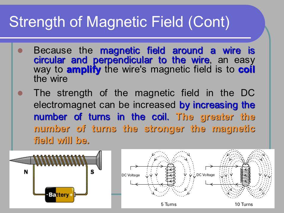 Strength of Magnetic Field (Cont)