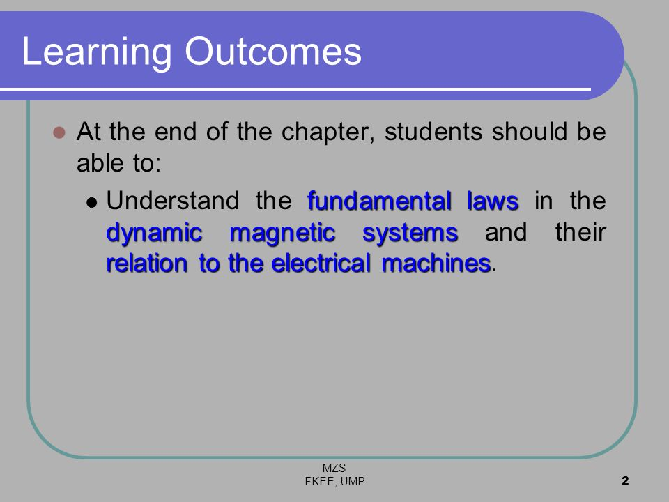 Learning Outcomes At the end of the chapter, students should be able to: