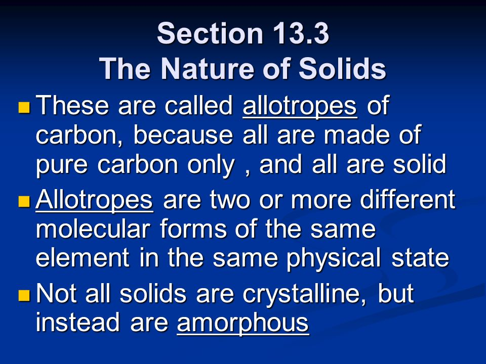 Section 13.3 The Nature of Solids