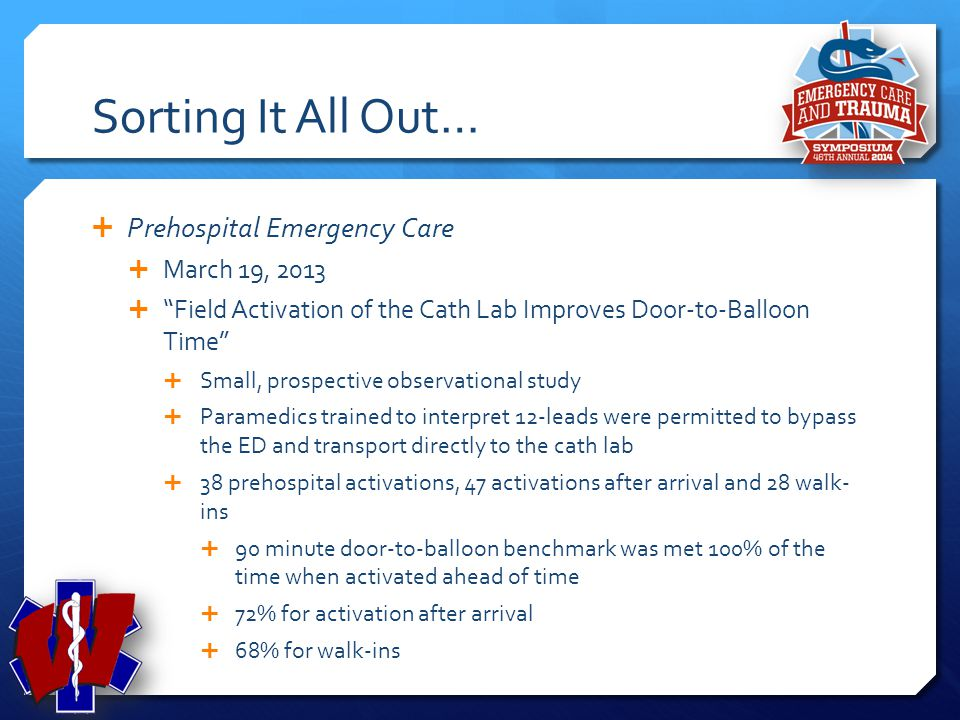 Sorting It All Out… Prehospital Emergency Care March 19, 2013