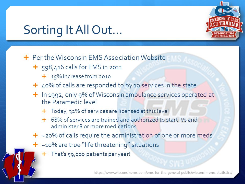Sorting It All Out… Per the Wisconsin EMS Association Website